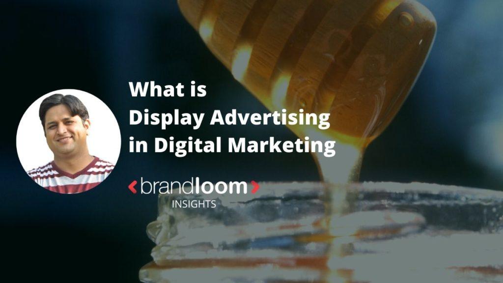 What is Display Advertising in Digital Marketing