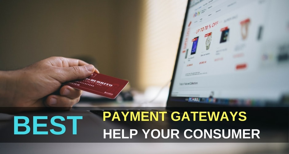 BEST PAYMENT GATEWAYS HELP YOUR CUSTOMERS TO BUY FROM YOU