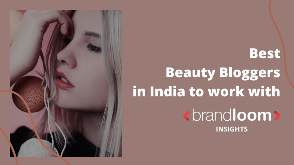 Best Beauty Bloggers in India to work with