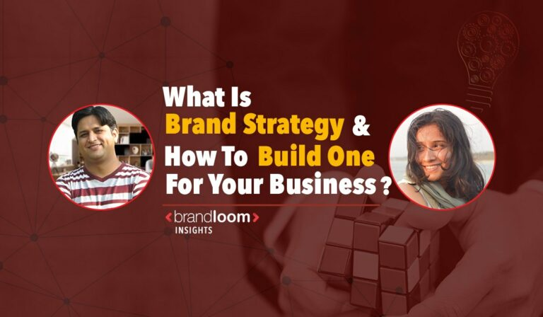 What is Brand Strategy and how to build one for your Business?